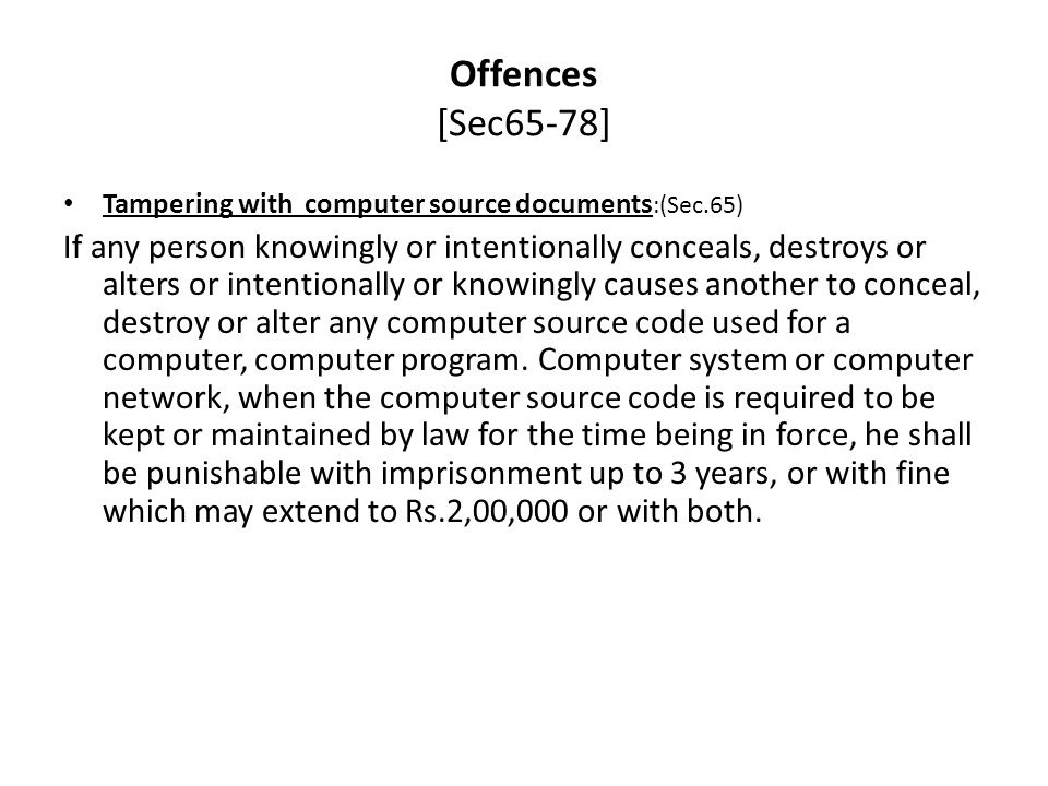 Offences [Sec65-78] Tampering with computer source documents:(Sec.65)
